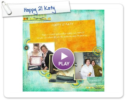 Click to play Happy 21 Katy