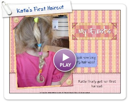 Click to play Katie's First Haircut
