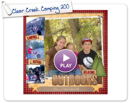 Click to play Clear Creek Camping 2008
