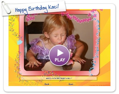 Click to play Happy Birthday Kaci!
