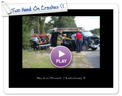 Click to play Two Head On Crashes