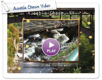 Click to play Ausable Chasm Video