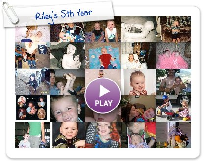 Click to play Riley's 5th Year