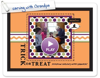 Click to play carving with Grandpa