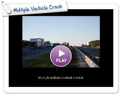 Click to play Multiple Vechicle Crash
