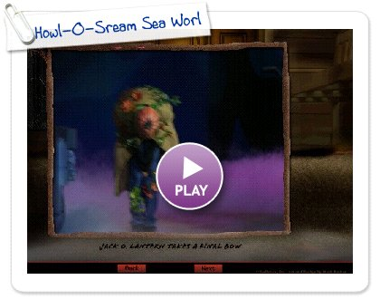 Click to play Howl-O-Sream Sea World