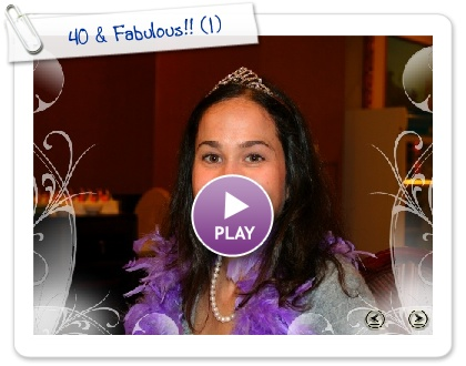 Click to play 40 & Fabulous!!