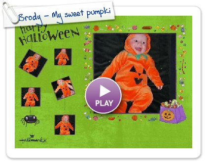 Click to play Brody - My sweet pumpkin