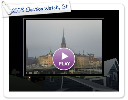 Click to play this Smilebox slideshow: 2008 Election Watch, Stockholm