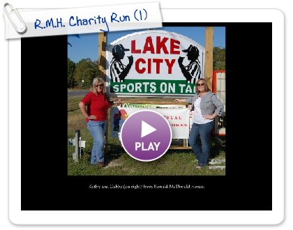 Click to play R.M.H. Charity Run
