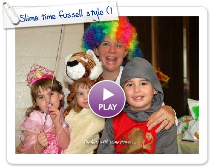Click to play Slime time fussell style