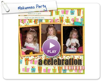Click to play Makennas Party