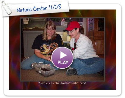 Click to play Nature Center 11/08