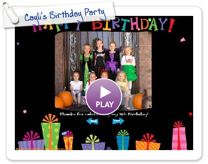 Click to play Cayli's Birthday Party