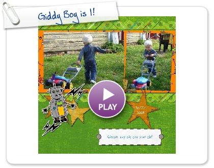 Click to play Giddy Boy is 1!