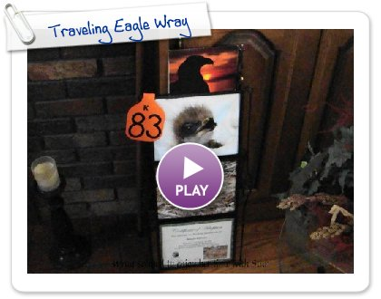 Click to play Traveling Eagle Wray