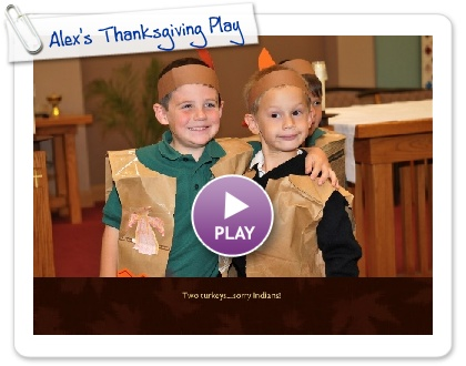 Click to play Alex's Thanksgiving Play