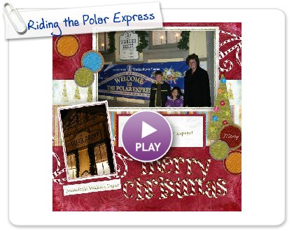 Click to play Riding the Polar Express