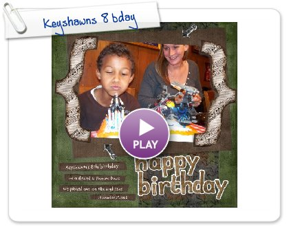 Click to play Keyshawns 8 bday