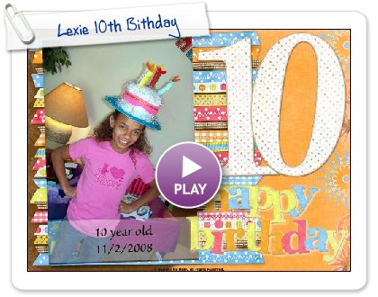 Click to play Lexie 10th Bithday