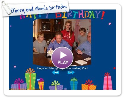 Click to play Jerry and Mom's birthday