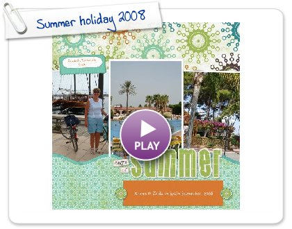 Click to play Summer holiday 2008