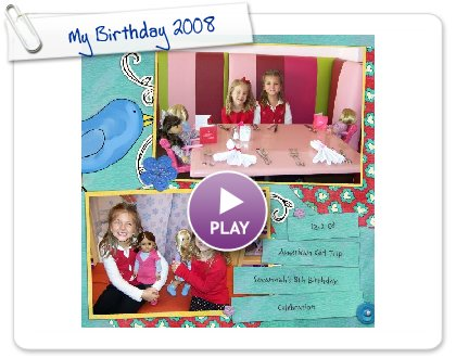 Click to play My Birthday 2008