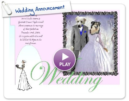 Click to play Wedding Announcement