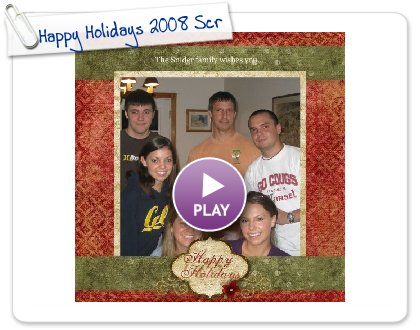 Click to play Happy Holidays 2008 from the Snider family