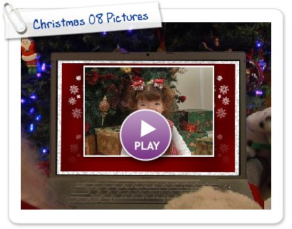 Click to play Christmas 08 Pictures