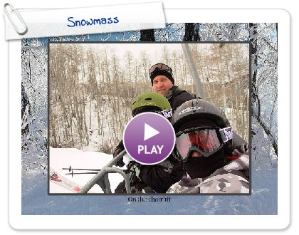 Click to play Snowmass