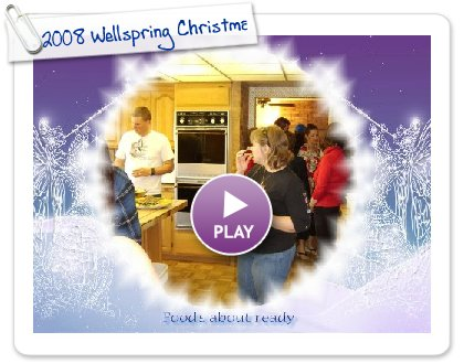 Click to play 2008 Wellspring Christmas Party