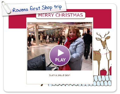 Click to play Rowans first Shop trip