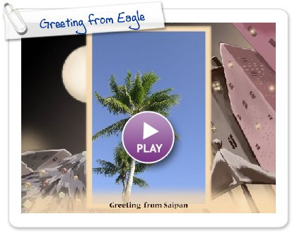 Click to play Greeting from Eagle