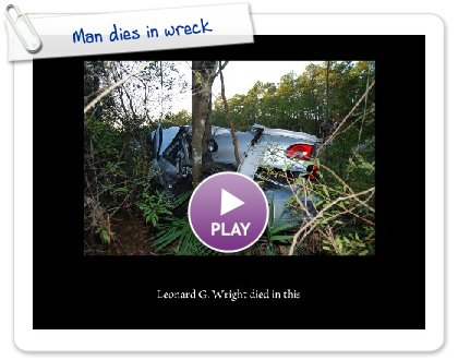 Click to play Man dies in wreck