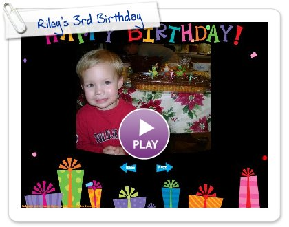 Click to play Riley's 3rd Birthday