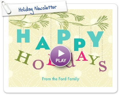 Click to play Holiday Newsletter