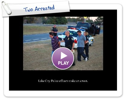 Click to play Two Arrested
