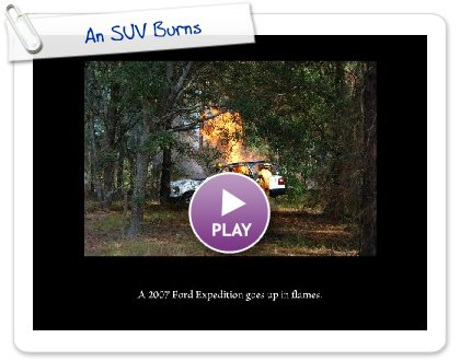 Click to play An SUV Burns