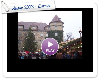 Click to play Winter 2008 ~ Europe