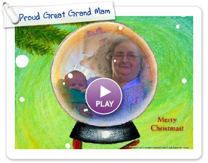 Click to play Proud Great Grand Mama