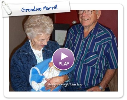 Click to play Grandma Merrill