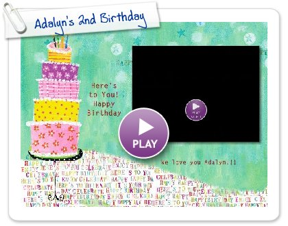 Click to play Adalyn's 2nd Birthday