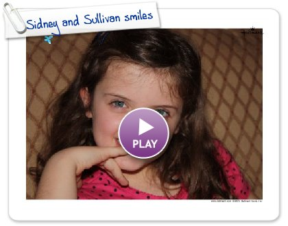 Click to play Sidney And Sullivan Smiles