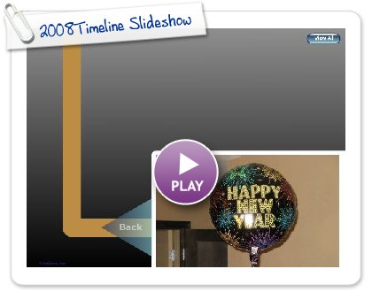 Click to play 2008Timeline Slideshow