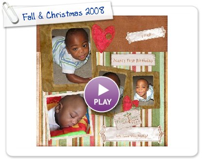 Click to play Fall & Christmas 2008