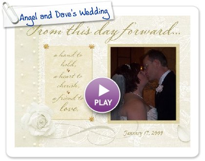 Click to play Angel and Dave's Wedding