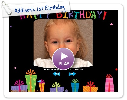 Click to play Addison's 1st Birthday