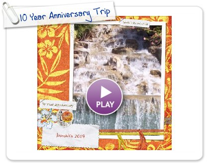 Click to play 10 Year Anniversary Trip