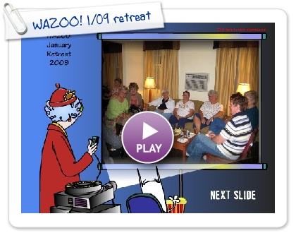 Click to play WAZOO! 1/09 retreat